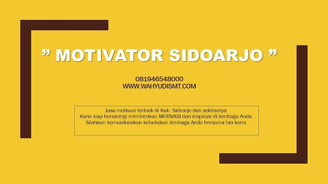 Training motivasi Sukses Sidoarjo, motivator Sidoarjo, pembicara motivasi Sidoarjo