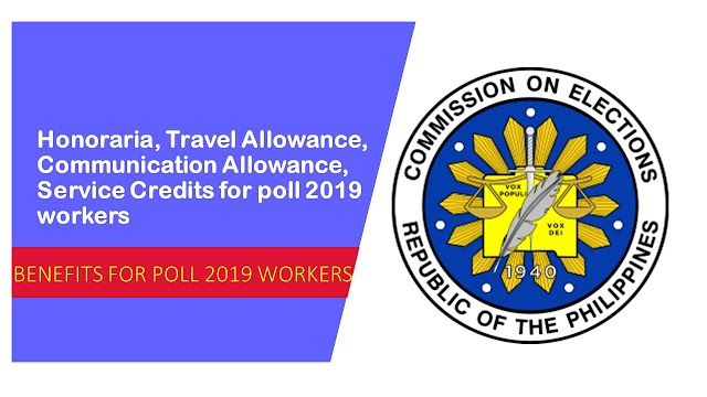 COMELEC: Honoraria, Allowances, Service Credits for poll 2019 workers