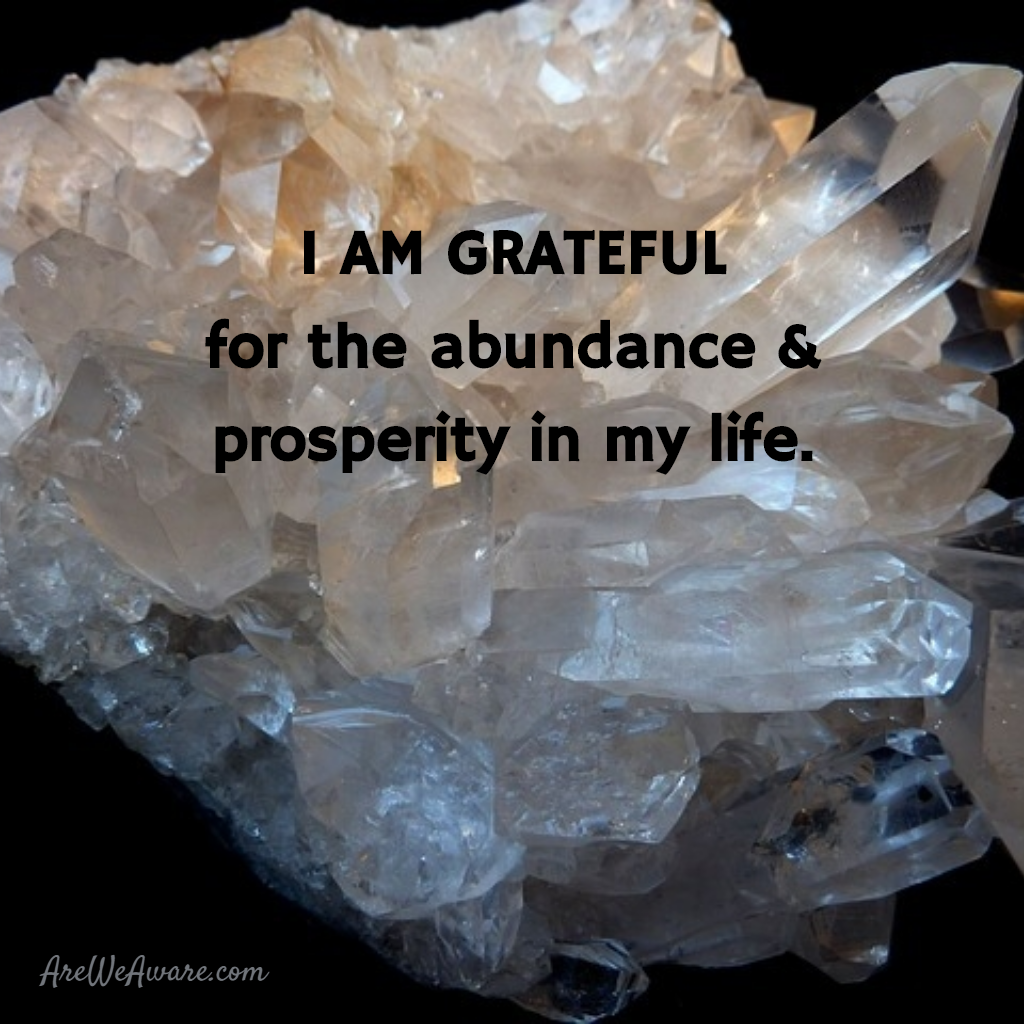 Positive Affirmations for Abundance, Prosperity & Wealth - ARE WE AWARE?