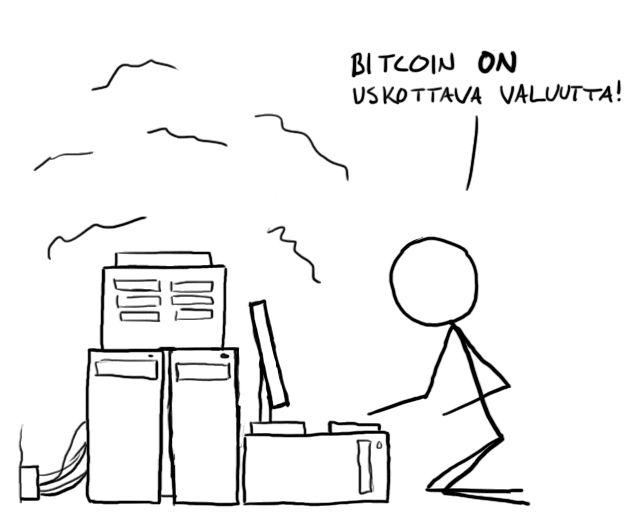 Bitcoin on uskottava valuutta!