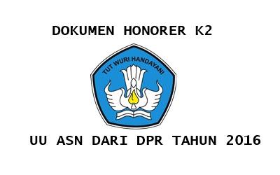 Download Dokumen Honorer K2 UU ASN Dari DPR Tahun 2016