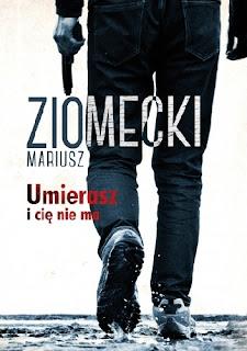 """""""Umierasz i cię nie ma""""- Mariusz Ziomecki"""