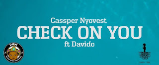[Music] Cassper Nyovest Ft. Davido - Check On You mp3 download