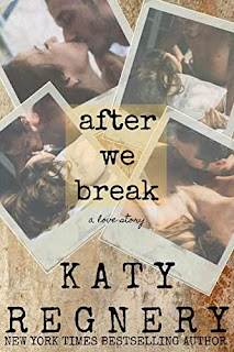 After We Break - a second-chance contemporary romance by Katy Regnery