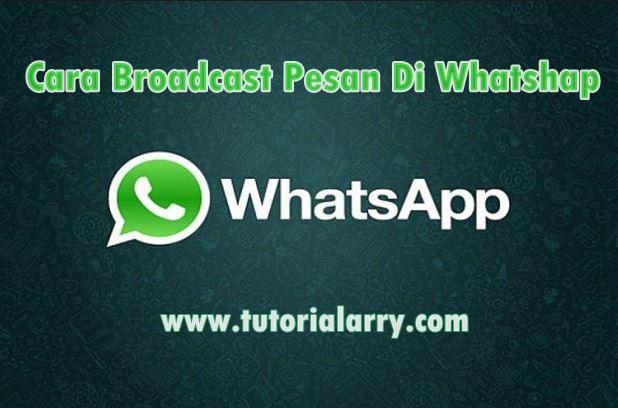 Cara Broadcast Pesan Di Whatshap