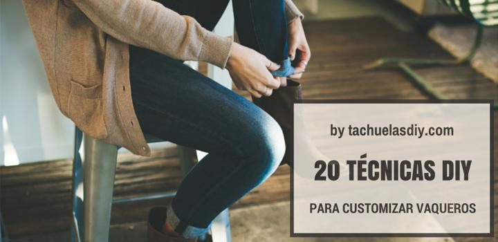 20 diferentes técnicas diy para customizar nuestros vaqueros ,prenda que no pasa de moda y podemos reciclar,renovar y reestrenar.