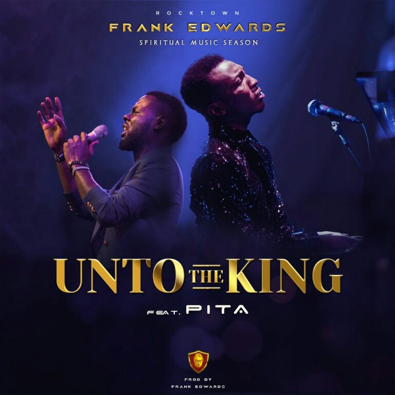 Unto The King. Frank Edwards. PITA. Spiritual Music Session