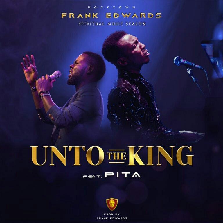 Unto The King. Frank Edwards. PITA. Spiritual Music Session