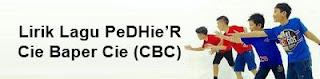 Lirik Lagu PeDHie'R - Cie Baper Cie (CBC)