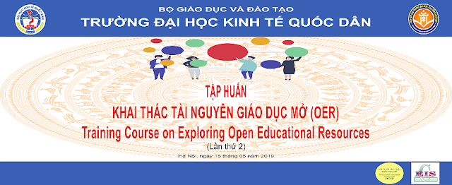 Tập huấn: Khai thác Tài nguyên Giáo dục Mở (OER) tại Trường Đại học Kinh tế Quốc dân - Đợt 2