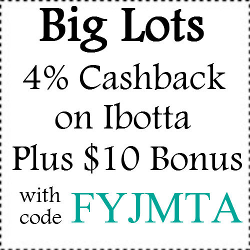 4% Big Lots Cashback through ebates Jan, Feb, March, April, May, June, July, Aug, Sep, Oct, Nov, Dec