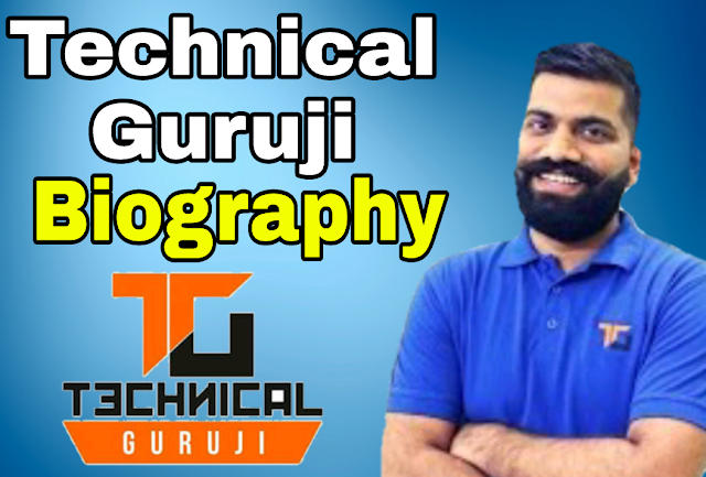 Technical Guruji Biography In Hindi.