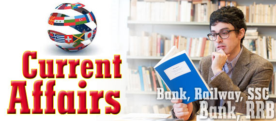 Current Affairs Questions 2017 for IBPS, SBI, Railway, SSC Exams