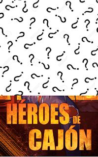 Portada de Héroes de cajón con la mitad escondida bajo signos de interrogación