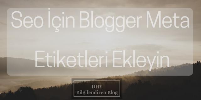 Blogger Meta Etiketleri ve Seo İçin Faydaları