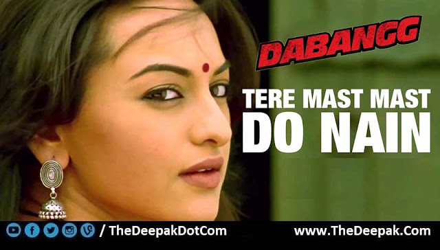 Tere Mast Mast Do Nain, Hindi song from the movie Dabangg
