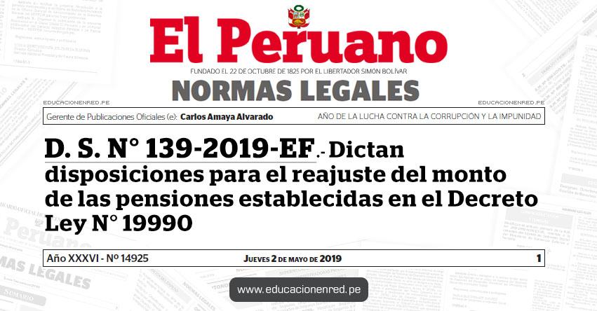 D. S. N° 139-2019-EF - Dictan disposiciones para el reajuste del monto de las pensiones establecidas en el Decreto Ley N° 19990 - MEF - www.mef.gob.pe