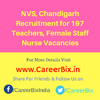 NVS, Chandigarh Recruitment for 197 Teachers, Female Staff Nurse Vacancies