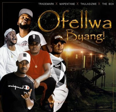 TradeMark feat. Thulasizwe x Mapentane & Da Box – Ofellwa Byang (2018) [Download]