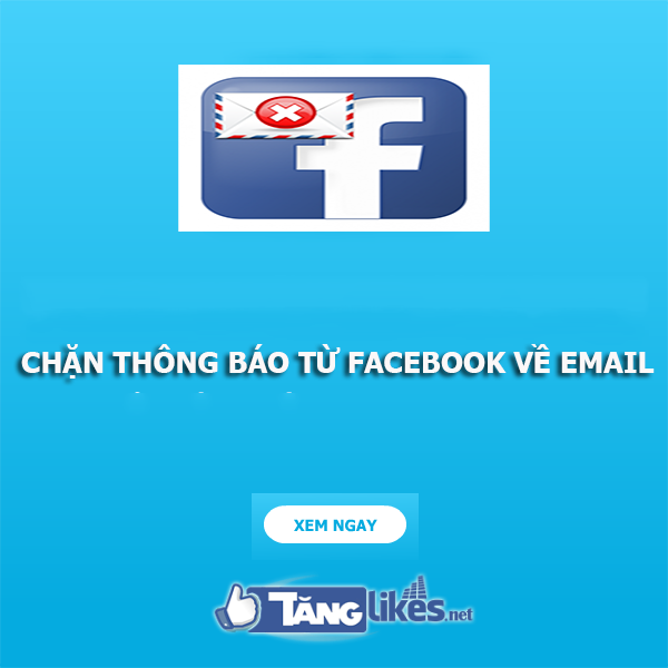 cach chan thong bao tu facebook ve email