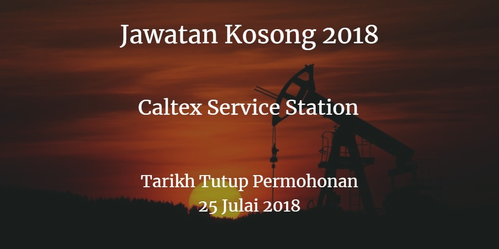 Jawatan Kosong Caltex Service Station 25 Julai 2018