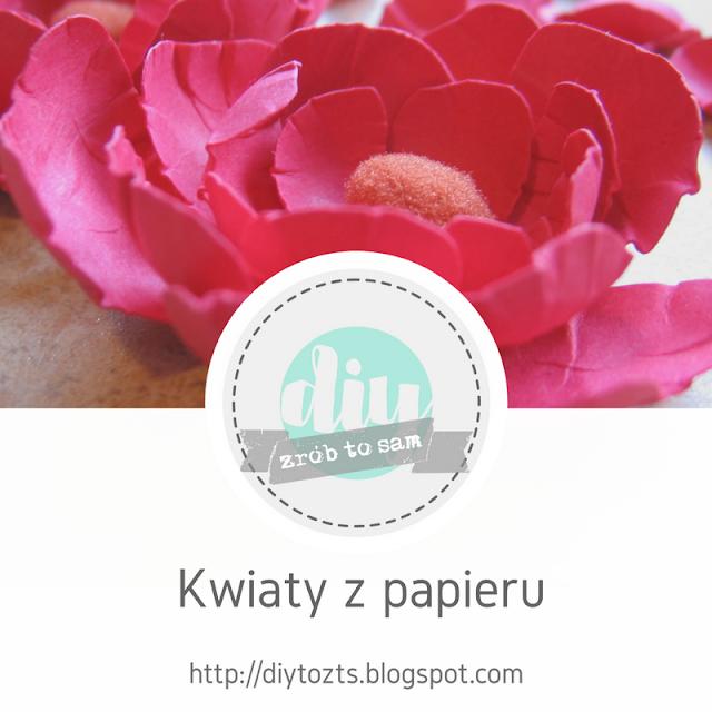 DIY: Kwiaty z papieru (bez wykrojników)