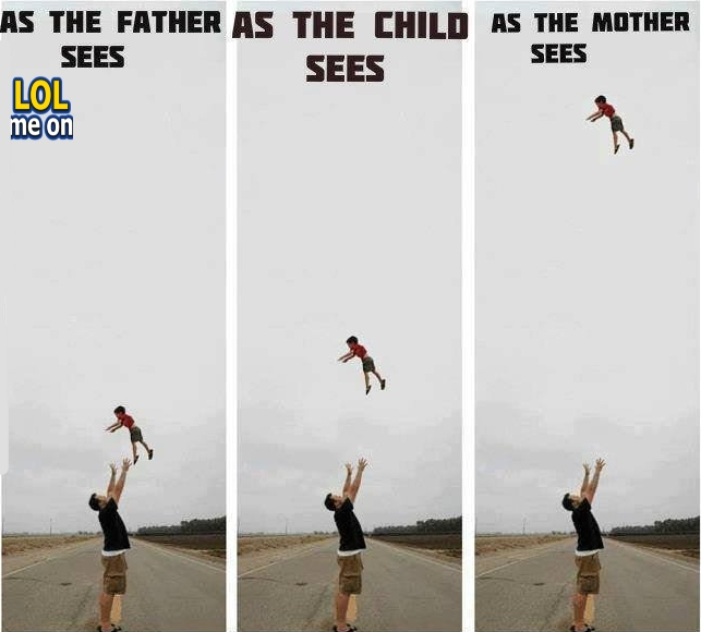 """funny people picture shows what's father,child & mother sees from """"LOL me on"""""""