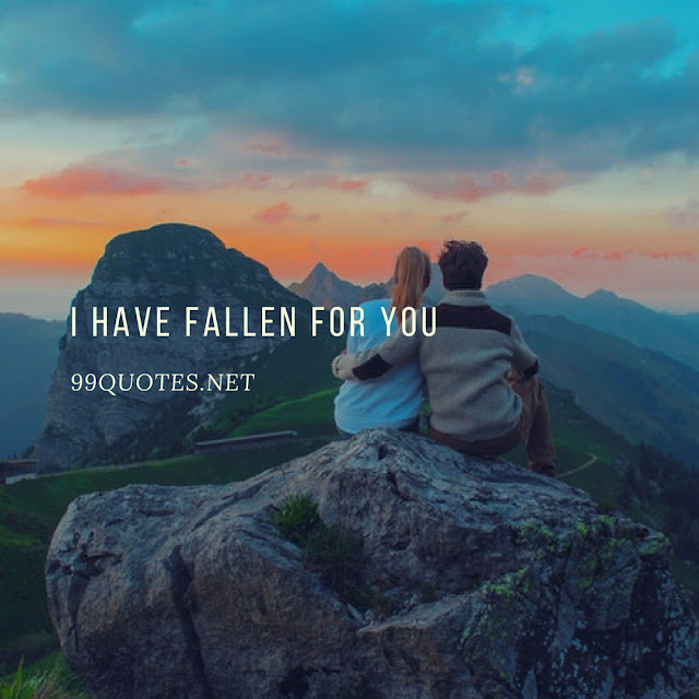 I have fallen for you