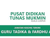 Jawatan Kosong di Pusat Didikan Tunas Mukmin - Guru Tadika & Fardhu Ain | Kuala Lumpur