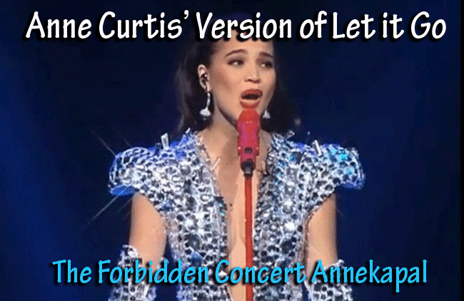 Anne Curtis' Version of Let it Go at The Forbidden Concert Annekapal