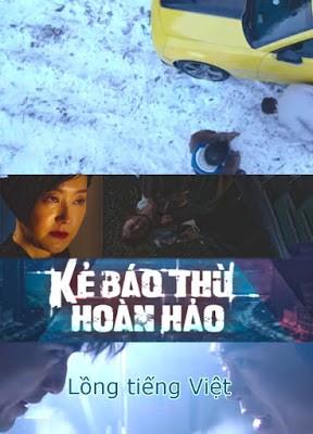 Kẻ Báo Thù Hoàn Hảo - VTVcab1 (2019)