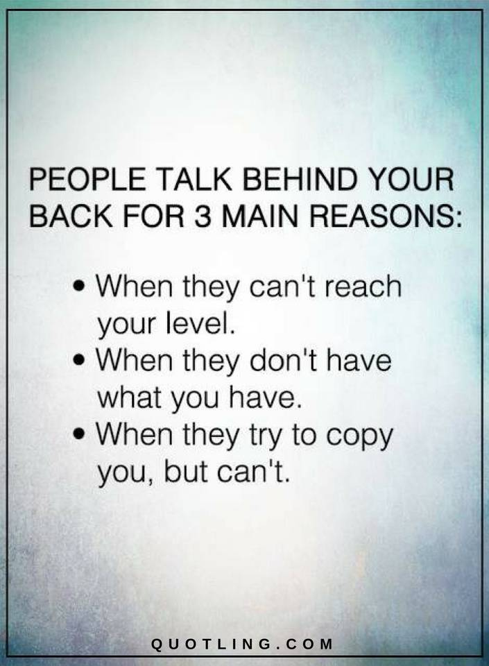 People Talk Behind Your Back For 3 Main Reasons Quotes