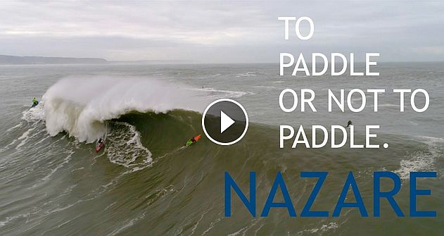 Nazare To Paddle or not to Paddle