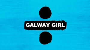 """Galway Girl"""