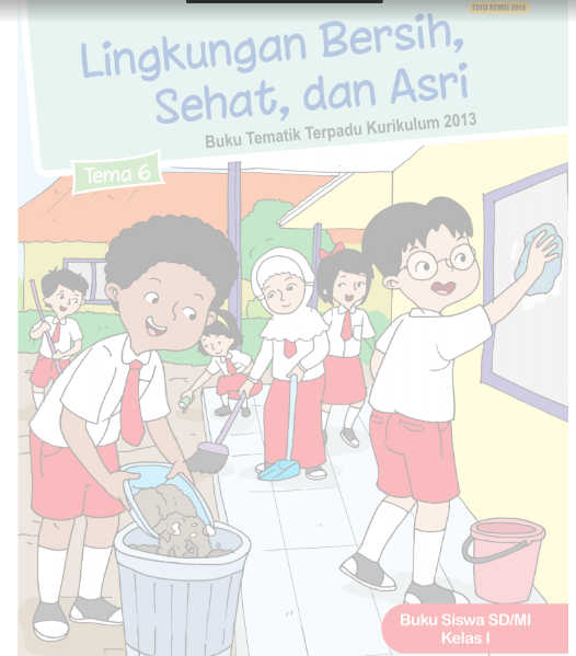 Buku Siswa SD Kelas 1 Kurikulum 2013 Revisi 2016 Tema 6 Lingkungan Asri, Sehat dan Bersih