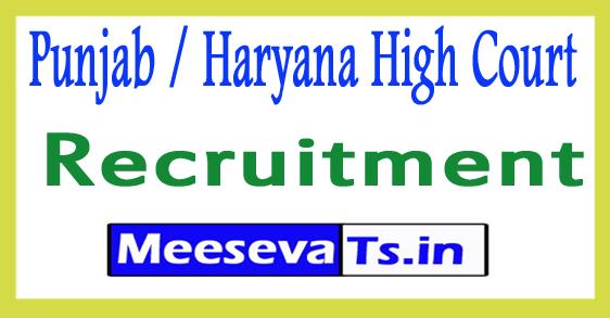 Punjab / Haryana High Court Recruitment Notification 2017
