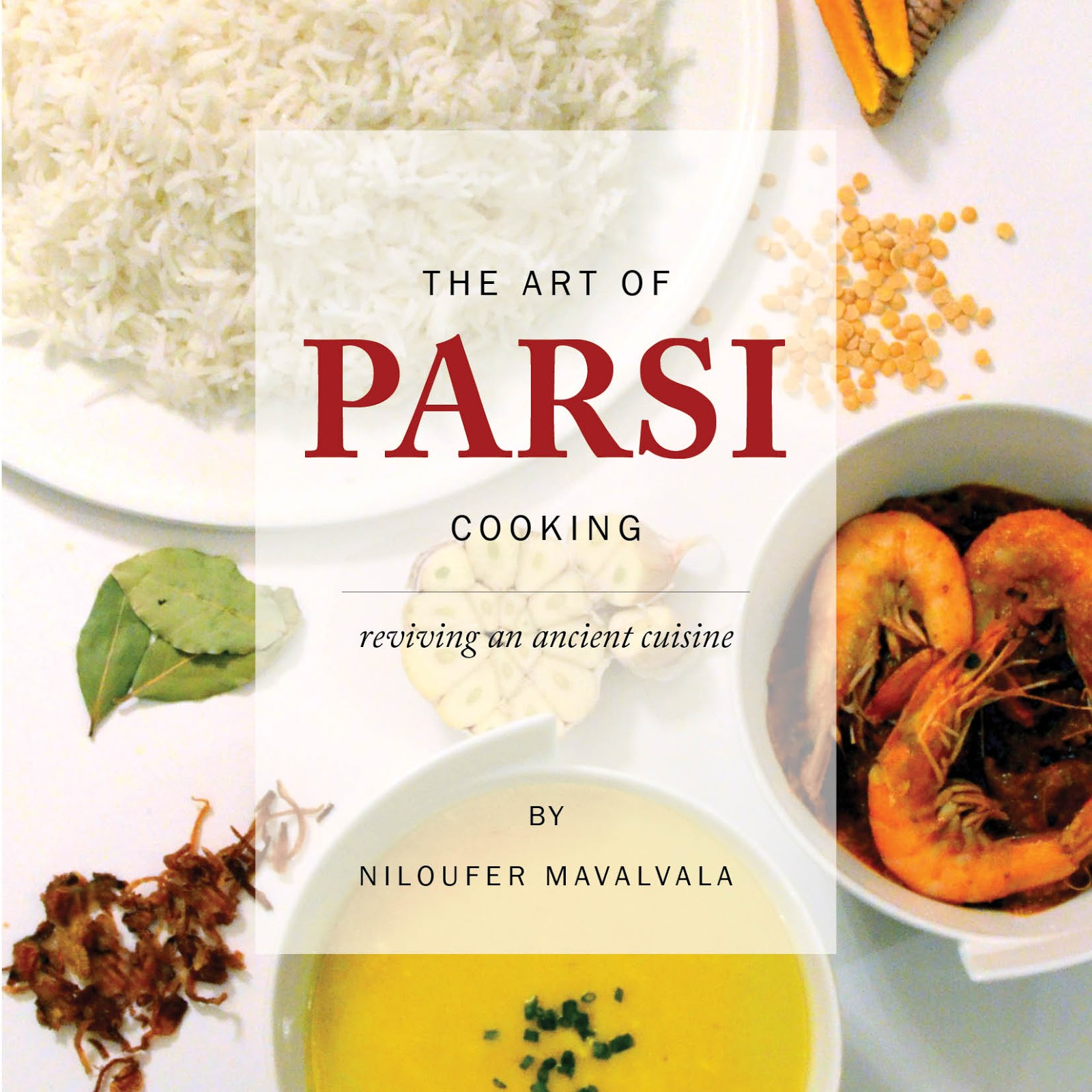 The Art Of Parsi Cooking; Reviving An Ancient Cuisine