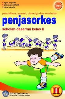 Penjasorkes Sekolah Dasar MI Kelas II Kelas 2 Agus Suyanto Endang Widiharti Joko Winarto 2010