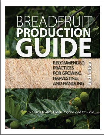 Breadfruit Production Guide: Recommended practices for growing, harvesting, and handling Paperback – January 31, 2014