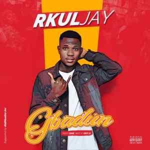 MP3 | DOWNLOAD MP3: RKULJAY – GBADUN