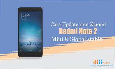 Cara Update rom xiaomi redmi note 2 miui 8 global stable