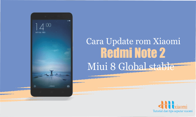 Cara Update rom xiaomi redmi note 2 miui 8 global stable