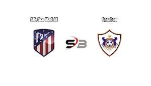 Prediksi Bola Atletico Madrid vs Qarabag 01 November 2017