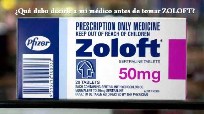 ¿Qué debo decirle a mi médico antes de tomar ZOLOFT?