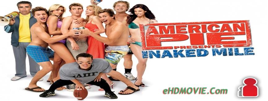 American Pie Presents: The Naked Mile 2006 Full Movie Dual Audio [Hindi – English] 720p - 480p ORG BRRip 300MB - 1GB ESubs Free Download