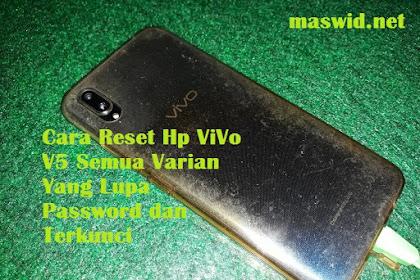 Cara Reset Hp ViVo V5 Semua Varian Yang Lupa Password dan Terkunci