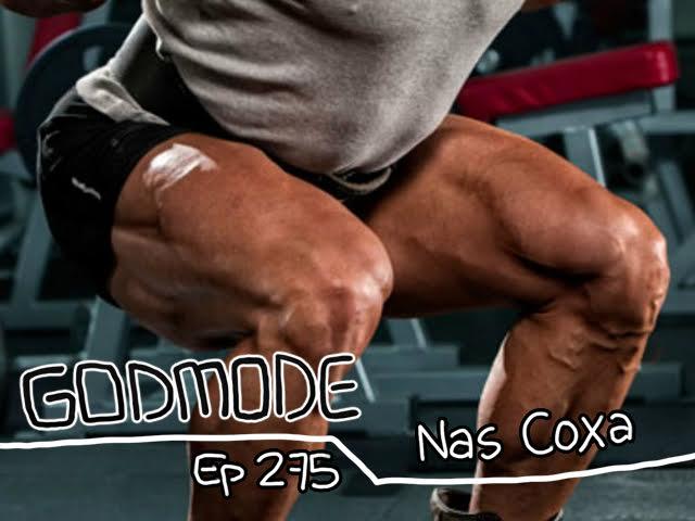 GODMODE 275 - NAS COXA