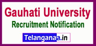 GU Gauhati University Recruitment Notification 2017 Last Date 16-06-2017