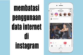 Cara membatasi penggunaan data internet di instagram agar hemat kuota