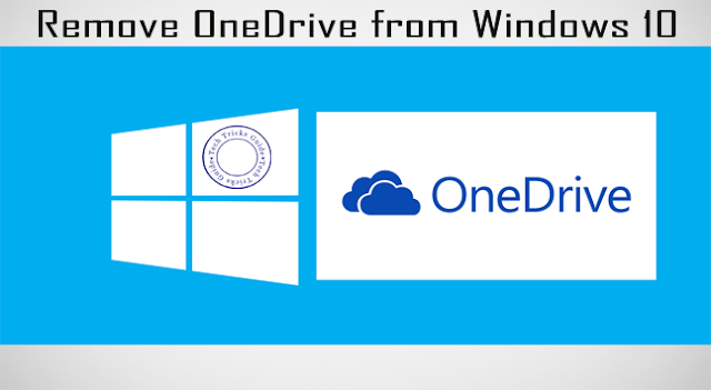 How to completely Remove/Uninstall OneDrive from Windows 10 OS